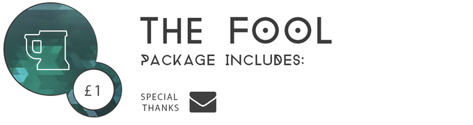 ▲ THE FOOL £1:  Thanks for your support! You'll be added to our mailing list and kept in the loop with all developments relating to the world of Byzantia.