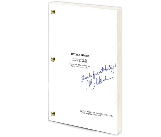 "For $75: A copy of Robert Weide's screenplay of ""Mother Night,"" never before published. (Sent as a PDF file.) For $100: Add a hard copy of the cover page with Weide autograph. (Limited to 50.)"