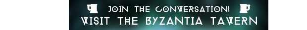 Join the discussion at the Byzantia Tavern!