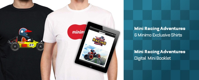 TWO exclusive shirts! One Team Minimo and one Mini Racing Adventures Backer, signed by the team & Digital Mini-Booklet