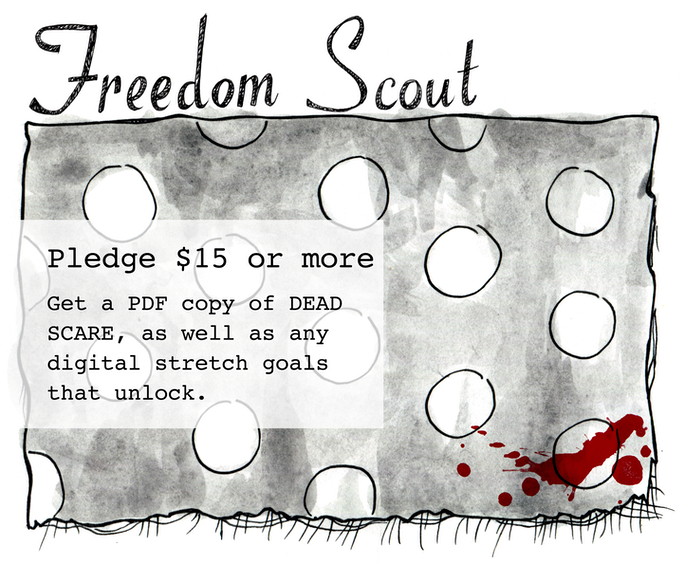 FREEDOM SCOUT - Pledge $15 or more - Get a PDF copy of DEAD SCARE, as well as any digital stretch goals that unlock.
