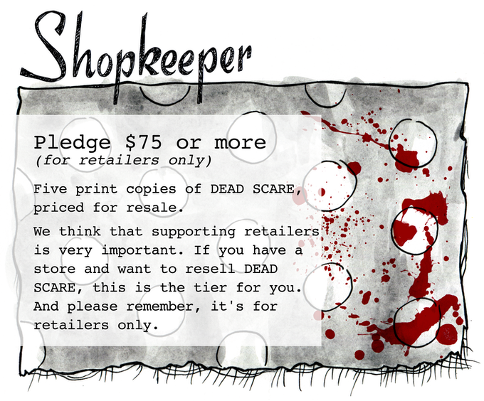 SHOPKEEPER (for retailers only) - Pledge $75 or more - Five print copies of DEAD SCARE, priced for resale.