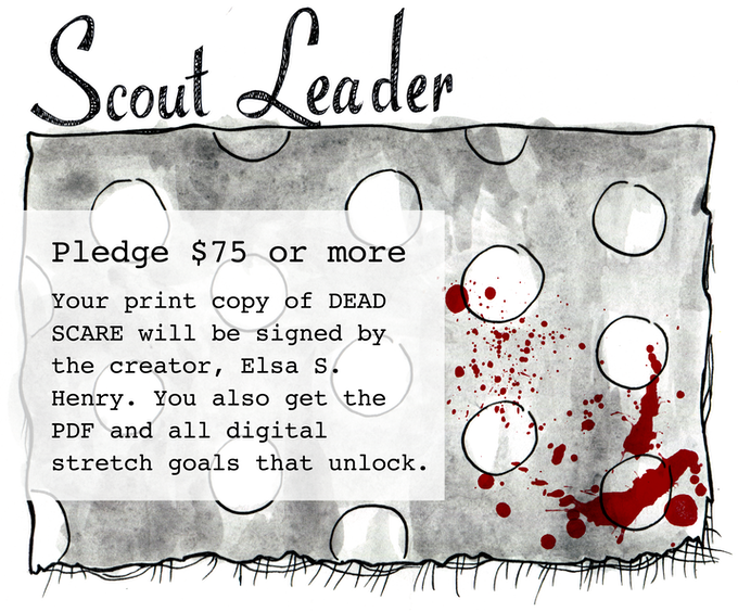 SCOUT LEADER - Pledge $75 or more - Your print copy of DEAD SCARE will be signed by the creator, Elsa S. Henry. You also get the PDF and all digital stretch goals that unlock.