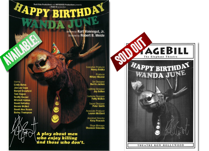 "From 2001 stage revival of Vonnegut's ""Happy Birthday, Wanda June,"" (directed by Weide) poster ($2,750), program ($600) or postcard ($500) all AUTOGRAPHED BY VONNEGUT and (optional) by Weide. (RARE! Only 5 posters, 1 postcard left.)"