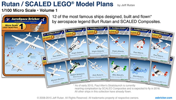 Pledge of $50 or more:  The collection of micro-scale LEGO PLANS for Burt Rutan planes created by his son Jeff Rutan.  Inspire the next generation of homebuilders and makers with these inspired designs.