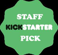 We're a Kickstarter Staff Pick!