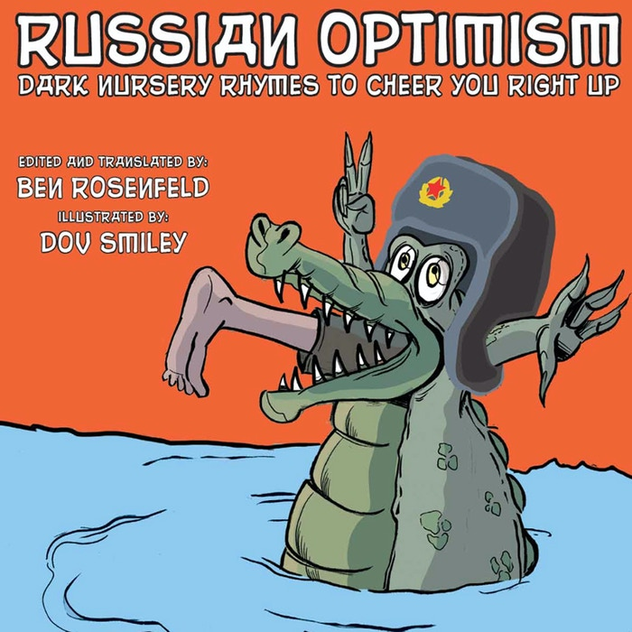 Russian Optimism is an illustrated coffee table book of thirty of Russia's most horrifically hysterical nursery rhymes, in English.