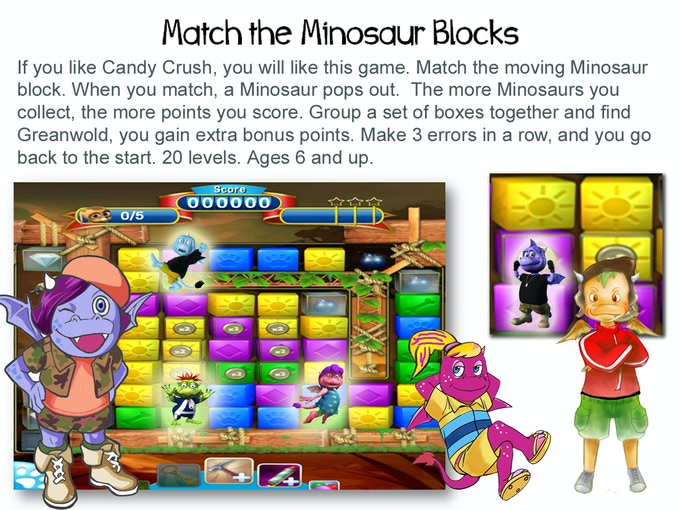 ONE OF OUR EXCITING MINOSAUR GAMES