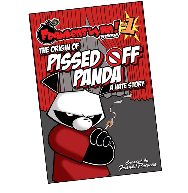 Frankenstylin Presents #1- The Origin of Pissed ØFF Panda: A Hate Story