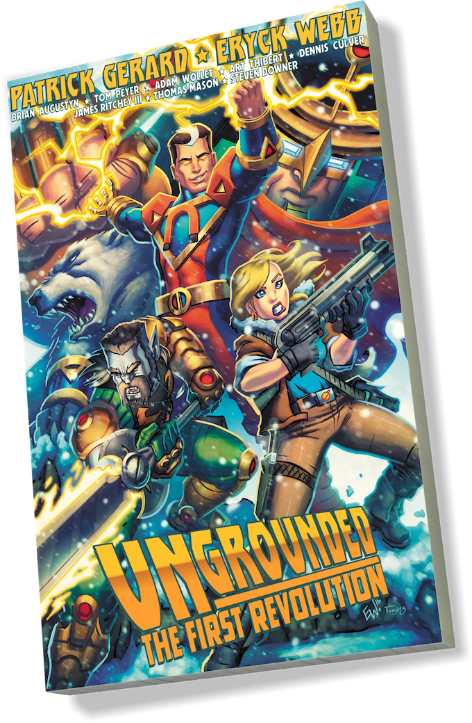 Ungrounded: The First Revolution cover by Eryck Webb and World of Warcraft's Tony Washington