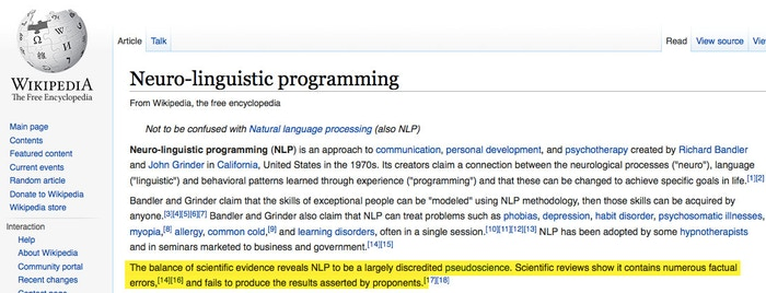 Attempts to correct misrepresentation of research and supply valid references have been systematically rejected by a high ranking Wikipedia editor. It turns out that this editor wants to discredit NLP because he thinks it is a cult.