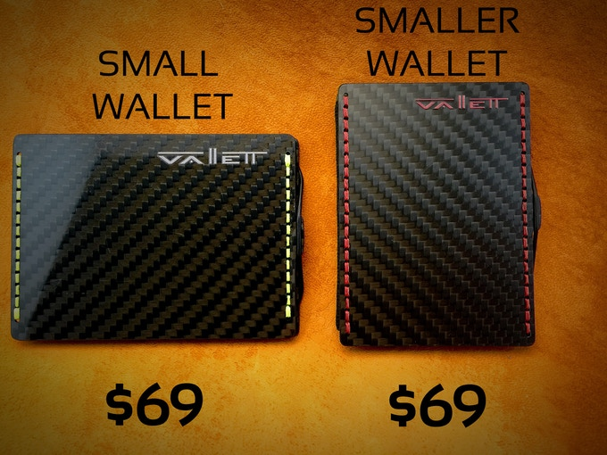 "Choose between the ""Small"" and ""Smaller"" wallet.  In GLOSSY or MATTE black carbon fiber.  With your choice of stitching color: RED, BLACK, BLUE, GRAY, NEON GREEN, NEON PINK"