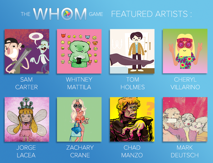 We worked with some really talented artists to custom illustrate EVERY answer in the WHOM game. These are just samples of some of the great art you will find in the game.