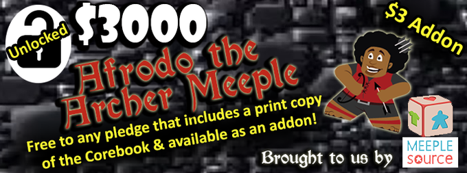 Every pledge that includes a print copy will get one limited edition Afrodo the Archer Meeple FREE*!