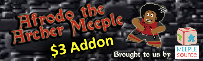 Add $3 to your pledge and we'll send you a Afrodo Meeple!