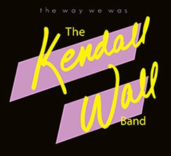 The Kendall Wall Band - The Way We Was CD