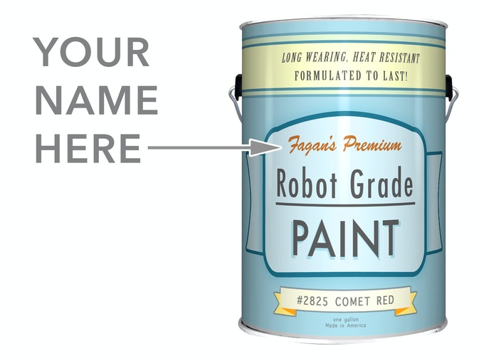 Get your name in the shop! These paint cans will be placed close to the window for the world to see. I'll also send you one as a keepsake.