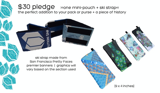 $30 Pledge  |  Upcycled Ski Strap + One Mini-Pouch