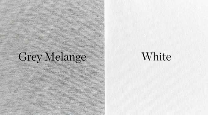 Our two original colors: Grey Melange and White.