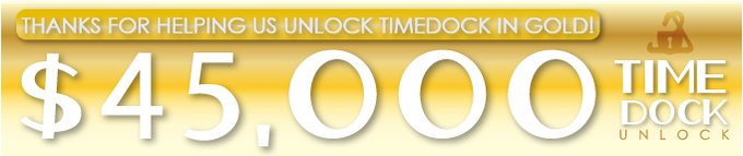 Thanks for helping us unlock TimeDock in GOLD!