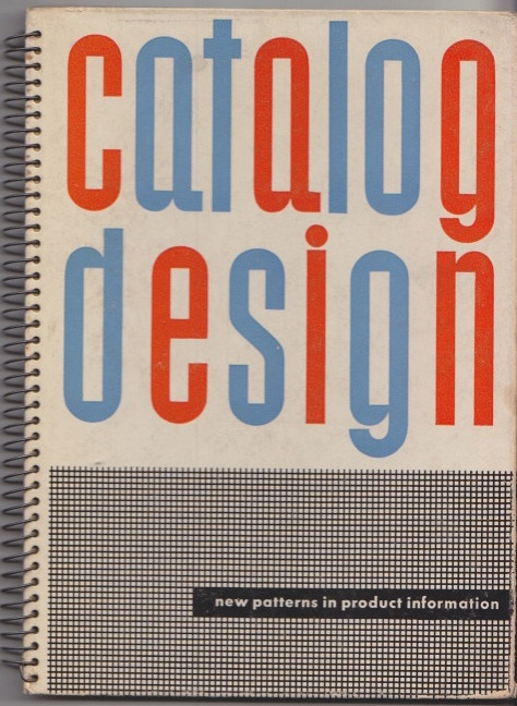 "Knud Lönberg-Holm and Ladislav Sutnar, ""Catalog Design: New Patterns in Product Information"" (1944)"