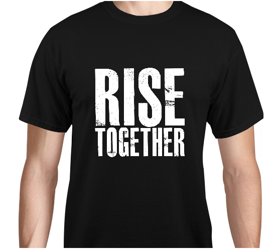 Rise Together! T-Shirt