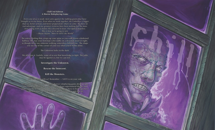 Chill is a horror roleplaying game (RPG) in which players take on the role of SAVE envoys, protecting humanity from the Unknown.