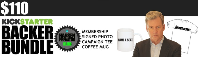 5b829e7f BACKER BUNDLE: Campaign T-shirt + Mugshot Coffee Mug + Signed Photo +  Hansen vs. Predator Club Membership which gives you first access to all  episodes, ...