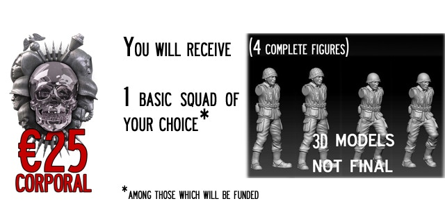 Corporal - You will receive 1 Basic Squad (4 miniatures) of your choice