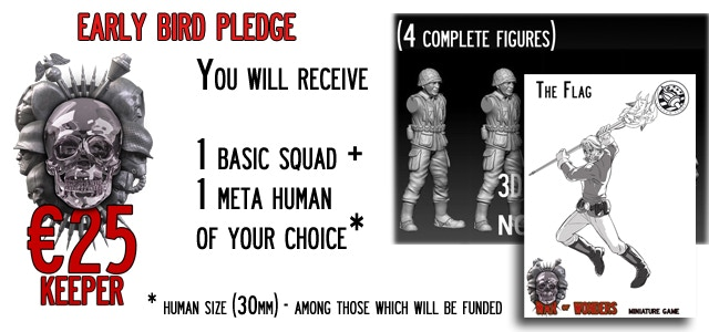 Early Bird - Keeper You will receive 1 Basic Squad (4 miniatures) of your choice + 1 Meta-Human (30mm size) of your choice