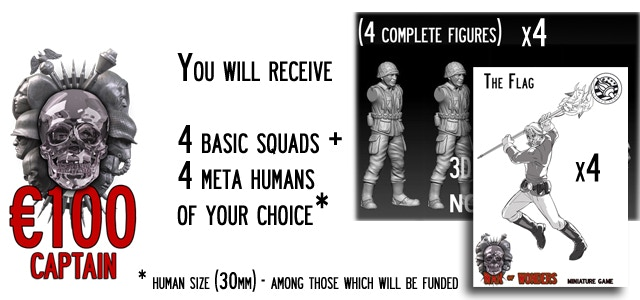 Captain -You will receive 4 Basic Squads (16 miniatures) of your choice + 4 Meta-Humans (30mm size) of your choice