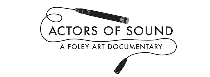 Actors of Sound, A Foley Art Documentary, now on Kickstarter