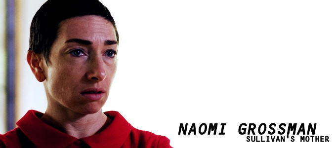 Naomi Grossman (American Horror Story) gives a powerful performance as Sullivan's cruel and abusive MOTHER