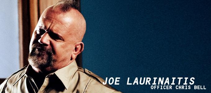 "Joe Laurinaitis (WWE Hall of Famer ""ANIMAL"") makes a cameo appearance as OFFICER CHRIS BELL"