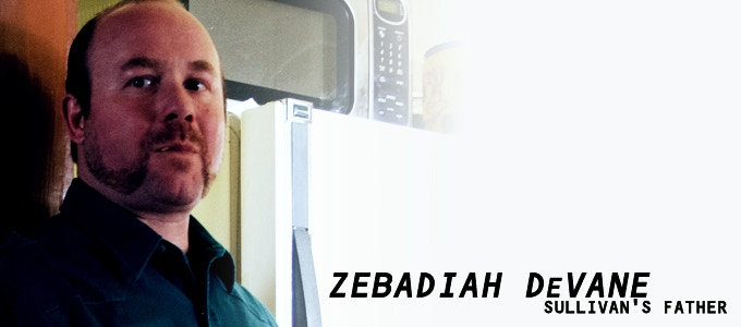 Zebadiah DeVane makes a very memorable first appearance as SULLIVAN'S FATHER