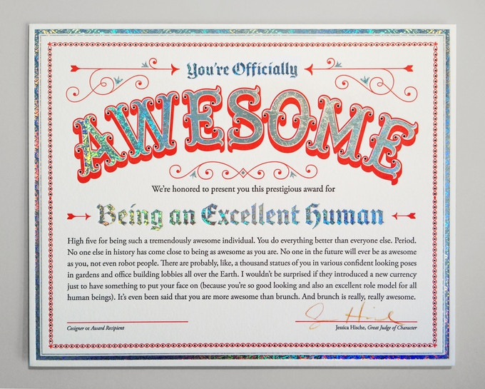 For $50: A Certificate of Awesomeness by Jessica Hische, for only the truly awesome.