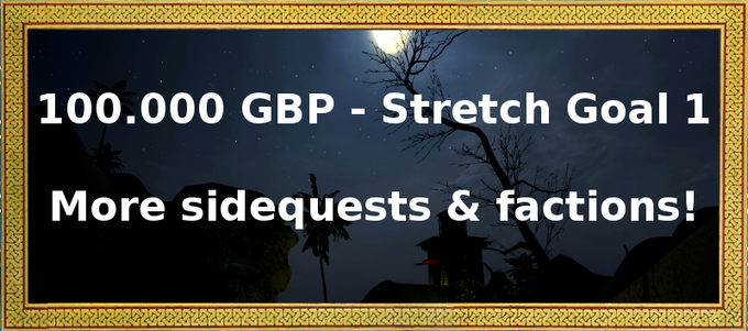 Let´s make things even more interesting: If we hit our first stretch goal, we add an additional faction including 5+ hours of side-quest gameplay!