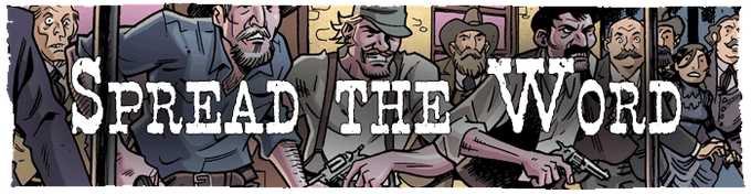 We always appreciate your help in spreading the news about The Sixth Gun RPG, and we want to thank you in a meaningful way.