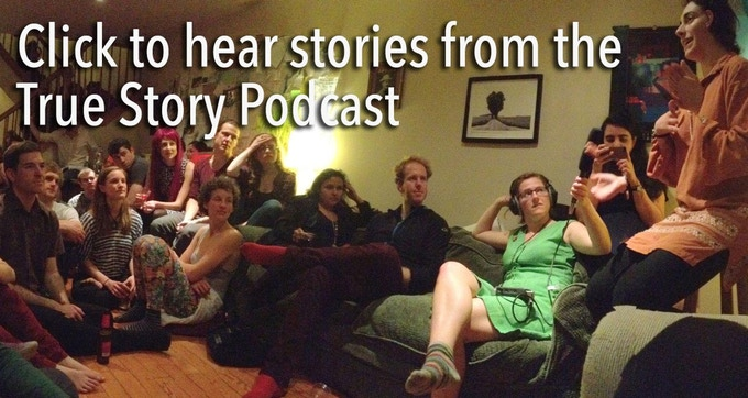 Click to hear stories from the True Story podcast.