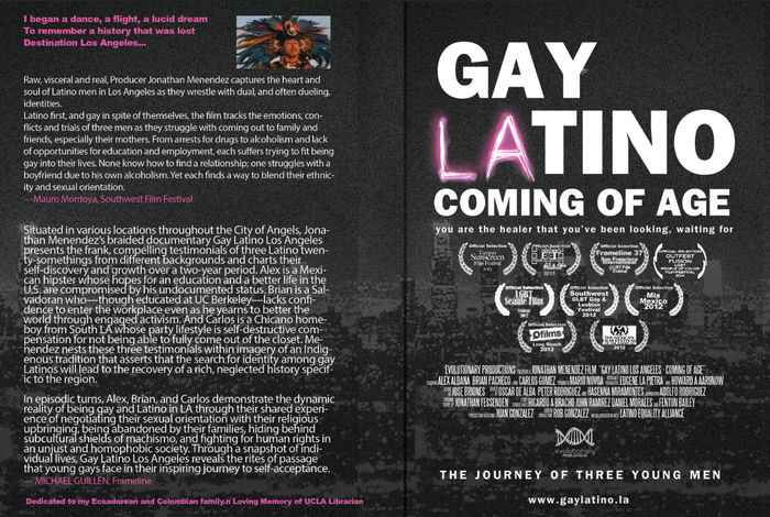 Latino first, and gay in spite of themselves, the film tracks the emotions, conflicts and trials of three men as they struggle with coming out to family and friends.