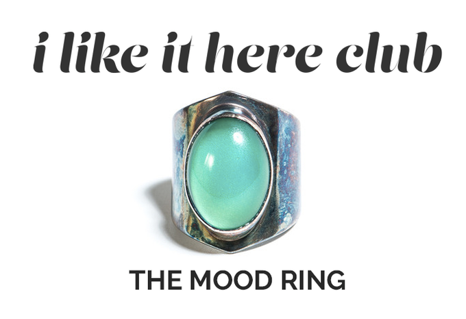 The Mood Ring by I Like It Here Club