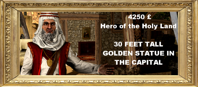 We will raise a 30 feet high golden statue of you in the Capital, accompanied by a Damascus steel suit of armor telling the story of the heroic deed you write together with our story writer!  You will also be participating at one of the release parties!