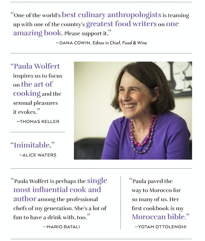 94fd2fd7fe0 UNFORGETTABLE  Bold Flavors from Paula Wolfert s Renegade Life will tell  the incredible life story of a culinary legend. With your help