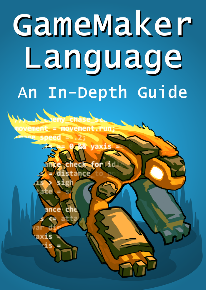 Feel confident and learn faster with this extensive book on GameMaker Studio's scripting language.