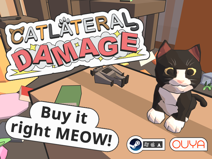 The premier first-person destructive cat simulator. Play as a cooped-up house cat and knock stuff onto the floor!