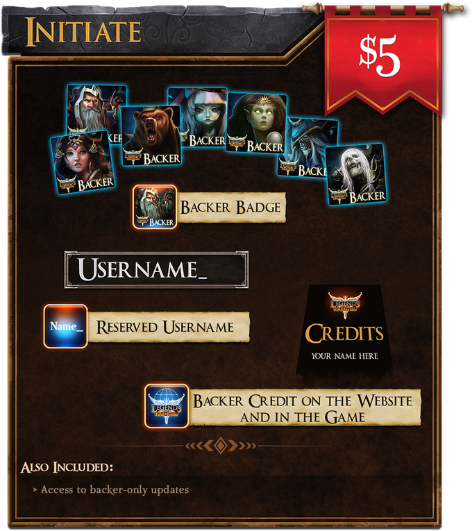 Initiate ($5): Get access to backer-only updates, a backer badge, special backer meeple and race banner, a reserved username, and Backer credit on the website and in the game!