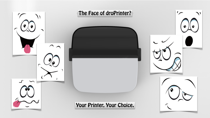 Your droPrinter, Your Choice.