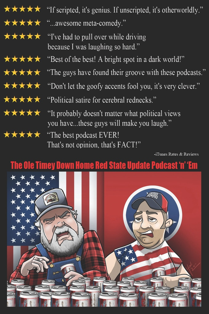 The Ole Timey Country Down Home Red State Update Podcast 'n' 'Em