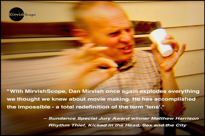 A number of award-winning filmmakers have already ordered their MirvishScopes!