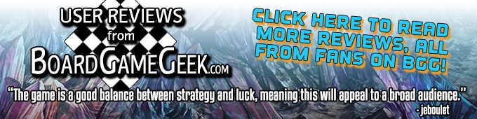 Click on the image to see all of the awesome reviews from BGG users just like you and me!